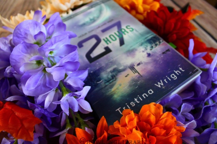 27 Hours – Tristina Wright (ARC Review) – howling libraries